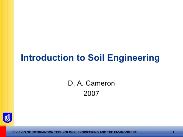 Introduction to Soil  Engineering   D. A. Cameron 2007