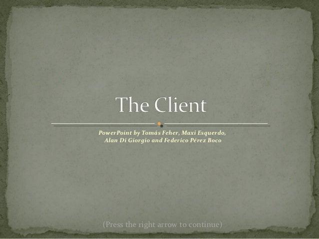 PowerPoint by Tomás Feher, Maxi Esquerdo,  Alan Di Giorgio and Federico Pérez Boco (Press the right arrow to continue)
