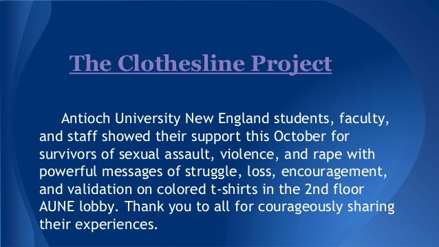 The Clothesline Project Antioch University New England students, faculty, and staff showed their support this October for ...