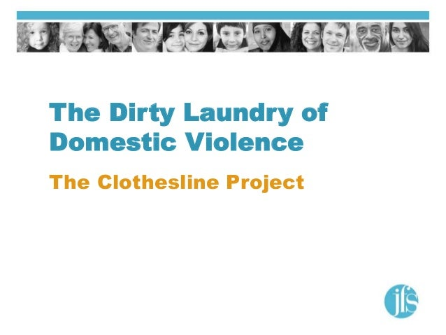 The Dirty Laundry of Domestic Violence The Clothesline Project