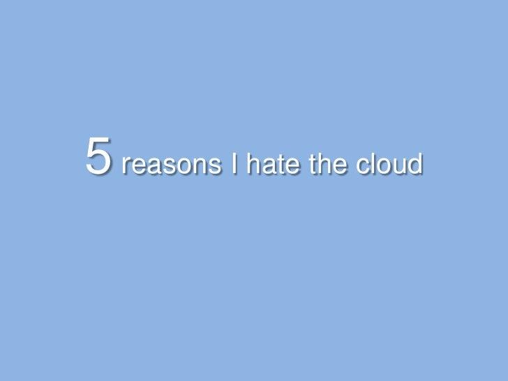 The Cloud Slide 2