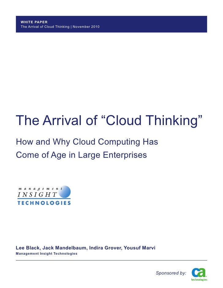 "WHITE PAPER  The Arrival of Cloud Thinking | November 2010The Arrival of ""Cloud Thinking""How and Why Cloud Computing HasCo..."