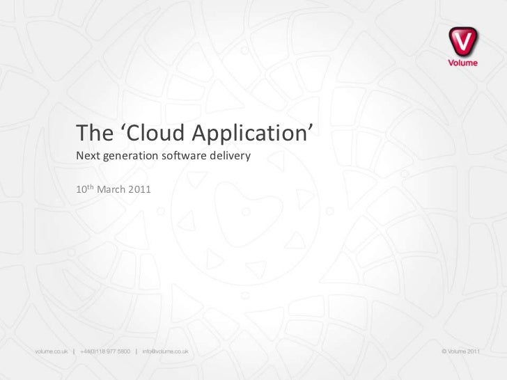 The 'Cloud Application'Next generation software delivery<br />10thMarch 2011<br />