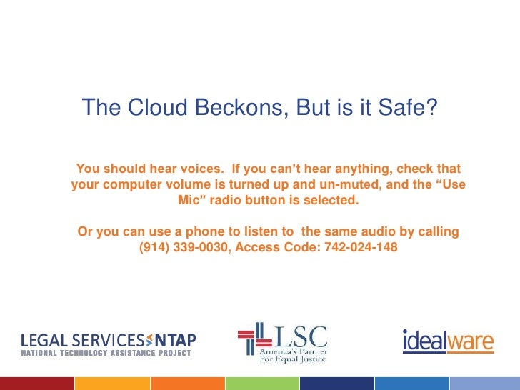The Cloud Beckons, But is it Safe? You should hear voices. If you can't hear anything, check thatyour computer volume is t...