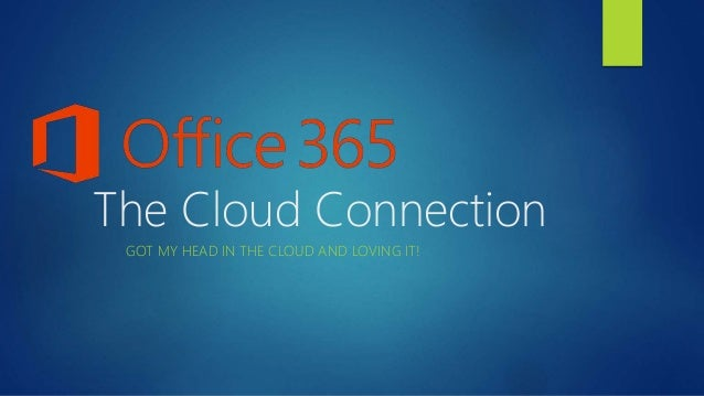 The Cloud Connection  GOT MY HEAD IN THE CLOUD AND LOVING IT!