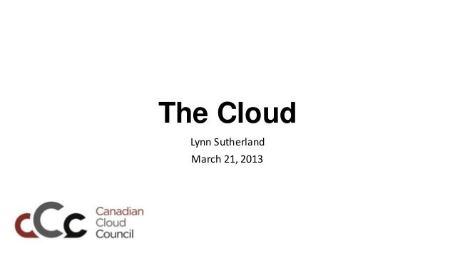 The Cloud  Lynn Sutherland  March 21, 2013