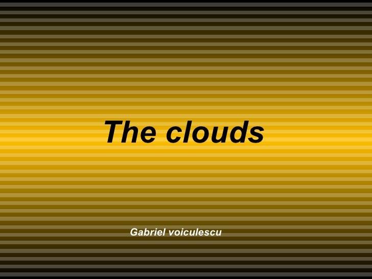 The clouds   Gabriel voiculescu