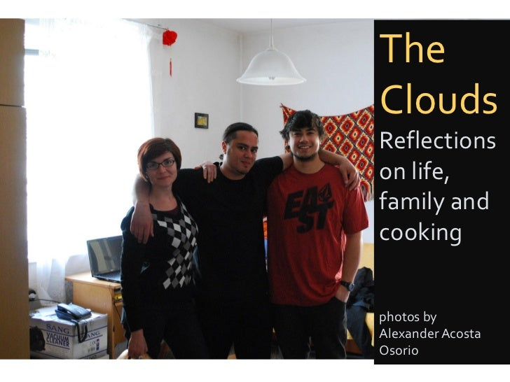 TheCloudsReflectionson life,family andcookingphotos byAlexander AcostaOsorio