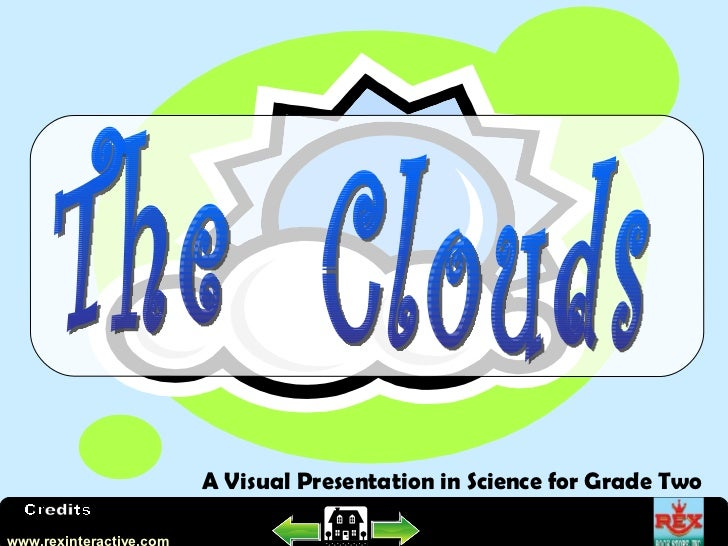 The  Clouds A Visual Presentation in Science for Grade Two