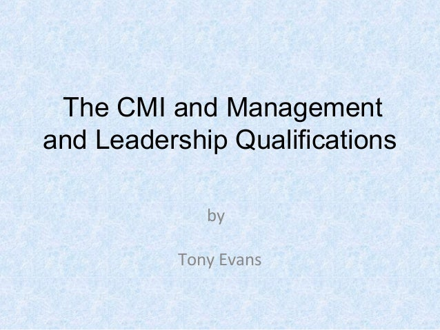 The CMI and Managementand Leadership QualificationsbyTony Evans