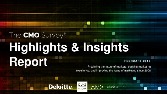 Highlights & Insights Report F E B R U A R Y 2 0 1 9 Predicting the future of markets, tracking marketing excellence, and ...