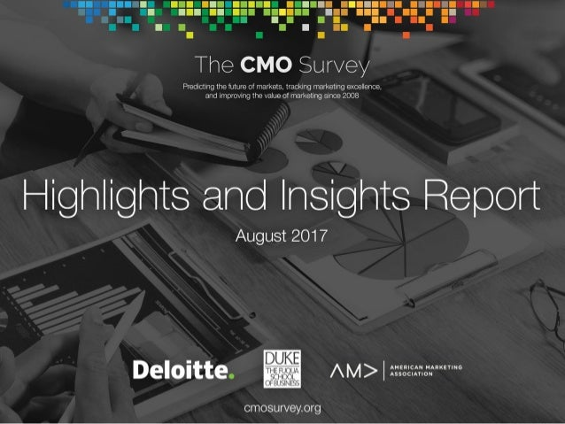 About The CMO Survey 2 Mission - To collect and disseminate the opinions of top marketers in order to predict the future o...