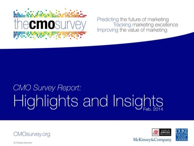 About The CMO Survey Mission - To collect and disseminate the opinions of top marketers in order to predict the future of ...