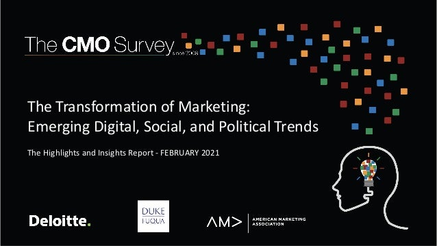 The Transformation of Marketing: Emerging Digital, Social, and Political Trends The Highlights and Insights Report - FEBRU...