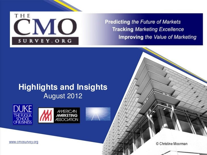 Highlights and Insights                    August 2012www.cmosurvey.org                 © Christine Moorman