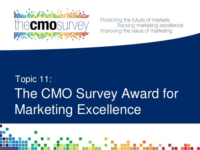 The 2016 CMO Survey Award for Marketing Excellence – Overall Winner 63 Participants were asked to nominate a company in re...
