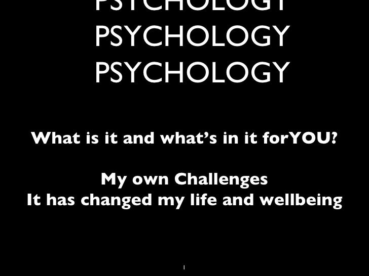 THE SCIENCE OF POSITIVE  PSYCHOLOGY PSYCHOLOGY PSYCHOLOGY <ul><li>What is it and what's in it forYOU? </li></ul><ul><li>My...