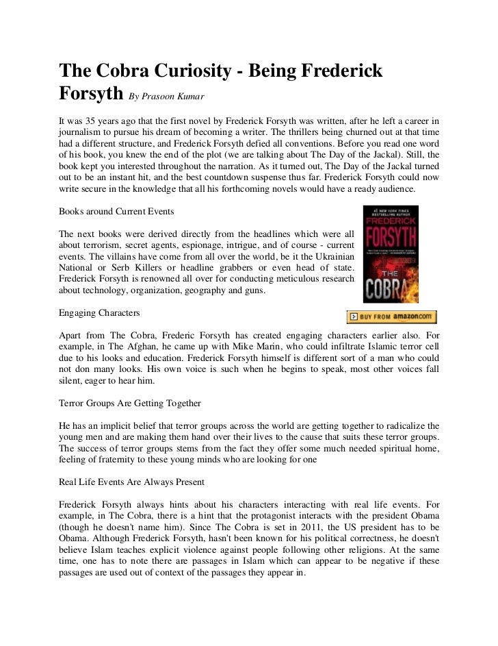 The Cobra Curiosity - Being FrederickForsyth By Prasoon KumarIt was 35 years ago that the first novel by Frederick Forsyth...