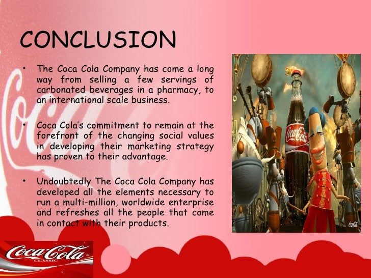 the history of the coca cola company The first decade of the new millennium brought with it an increase in coca-cola 's efforts to create a sustainable framework for the future in 2009, the company launched live positively – a public commitment to making a positive difference in the world by redesigning the way we work and live so that sustainability is part of everything we do.