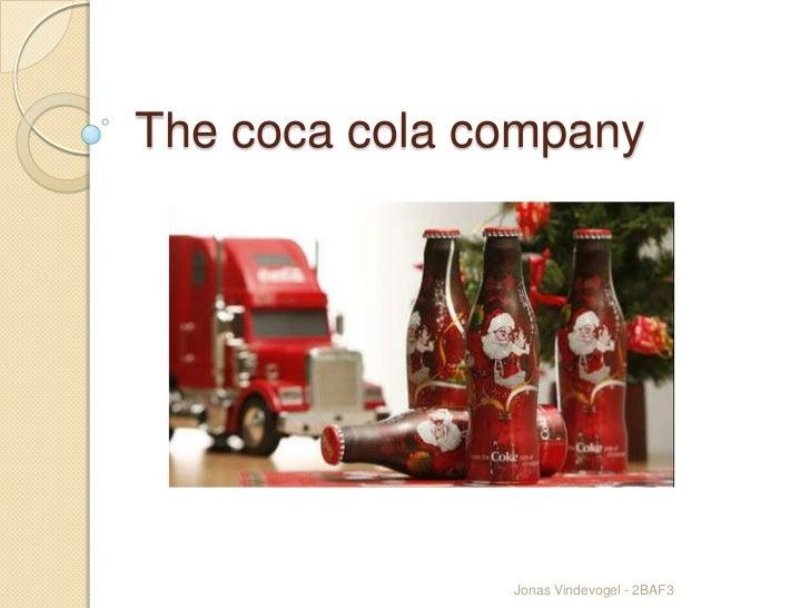 The coca cola company<br />Jonas Vindevogel - 2BAF3 <br />