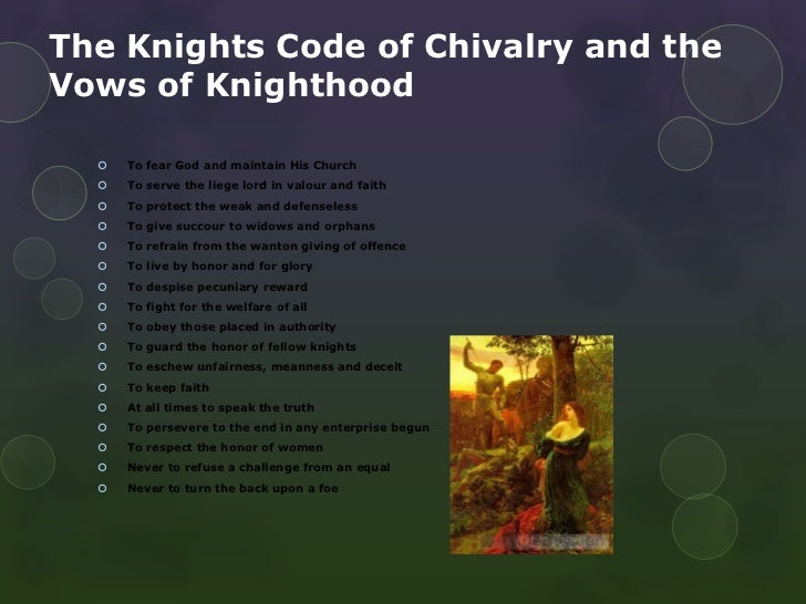 chivalry a high code of ethics Knights code of chivalry more often than not, chivalry was associated with knighthood the code of chivalry was the code of conduct followed by the knights during.