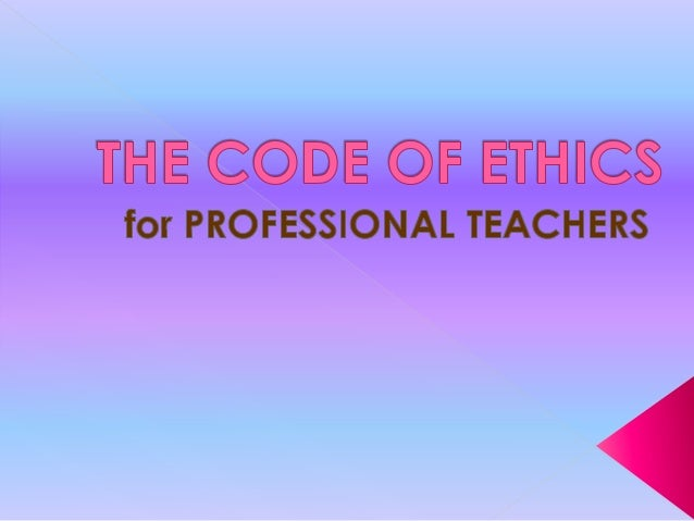 The Magna Carta for Public School Teachers (1966)mandated a Code of Ethics for Public SchoolTeachers which was adopted und...