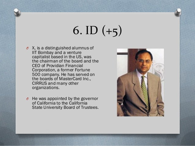 6. ID O X, is a distinguished alumnus of IIT Bombay and a venture capitalist based in the US, was the chairman of the boar...