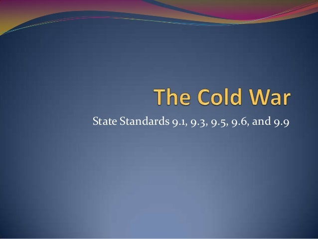 State Standards 9.1, 9.3, 9.5, 9.6, and 9.9