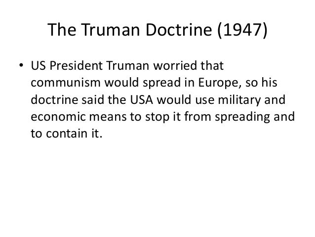 history gcse truman doctrine History gcse: cold war history gcse: cold war  truman doctrine 1947 when did the greek civil war begin  what did truman send to britain during the 1948.