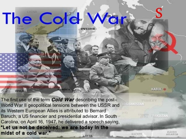 The first use of the term Cold War describing the post– World War II geopolitical tensions between the USSR and its Wester...