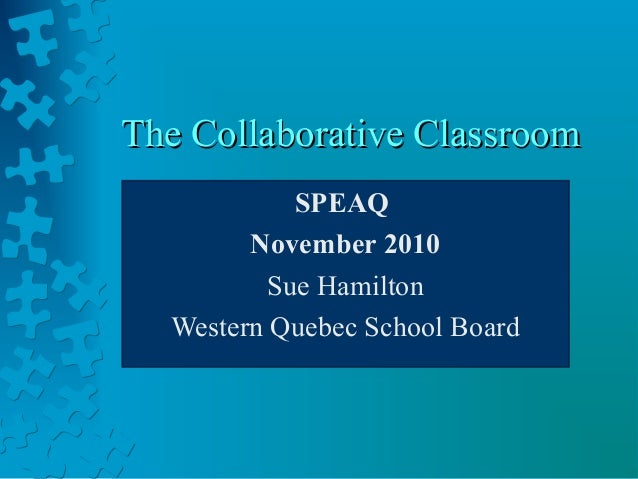 Collaborative Classroom Presentation ~ The collaborative classroom presentation