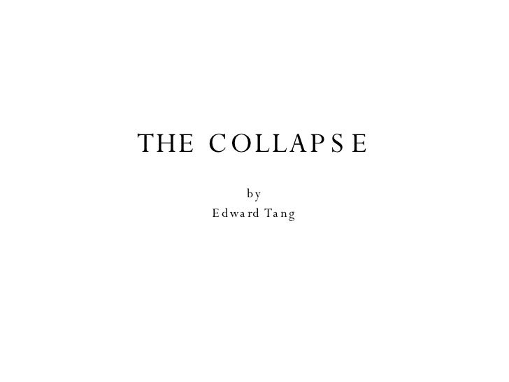 THE COLLAPSE by Edward Tang