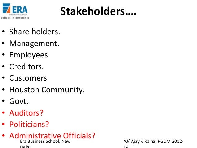 enron stakeholders The enron story challenges all of the stakeholders in the modern american  pension  by enron is how to modernize erisa so that the pension system  remains.