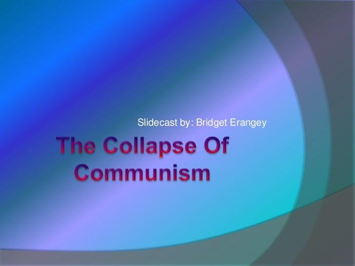The Collapse Of Communism<br />Slidecast by: Bridget Erangey<br />
