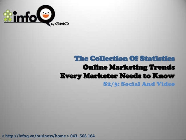 The Collection Of Statistics                                  Online Marketing Trends                            Every Mar...