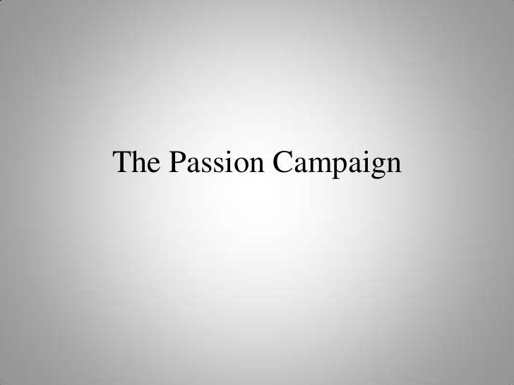 The Passion Campaign