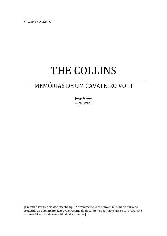VIAGENS NO TEMPOTHE COLLINSMEMÓRIAS DE UM CAVALEIRO VOL IJorge Nunes26/03/2013[Escreva o resumo do documento aqui. Normalm...