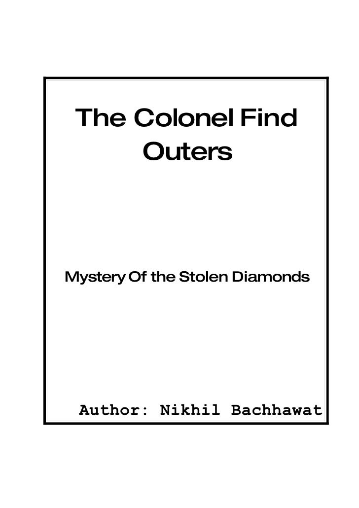 The Colonel Find      Outers    Mystery Of the Stolen Diamonds      Author: Nikhil Bachhawat