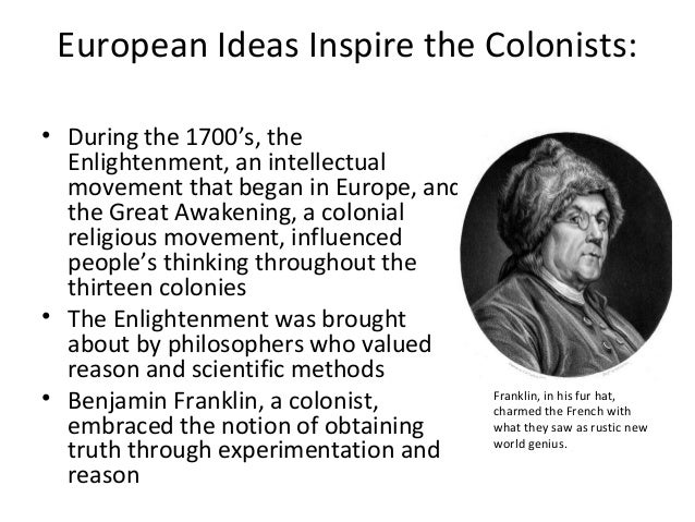 the impact of enlightenment on the colonies How did the enlightenment impact society a: a group of men in the british colonies in north america followed the theories introduced during the enlightenment.