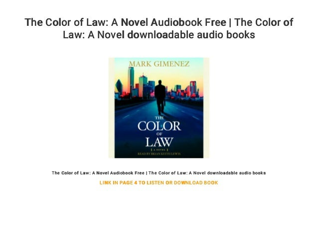 The Color Of Law A Novel Audiobook Free The Color Of Law A Novel