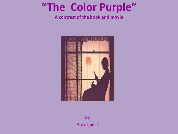 the color purple movie vs book Get an answer for 'what are the difference between the book the color purple and the movie' and find homework help for other the color purple questions at enotes.