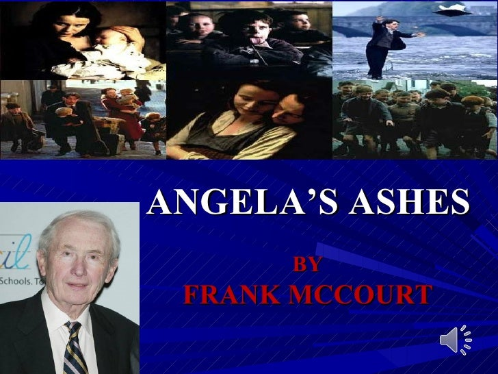 an analysis of angelas ashes by mccourt Everything you ever wanted to know about angela mccourt (née sheehan) in angela's ashes, written by masters of this stuff just for you  character analysis.
