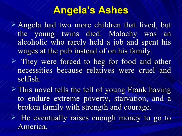 the description of poverty suffering and death in the book angelas ashes View angela's ashes from eng 11 at athens high school angelas ashes by frank mccourt publisher: first of the many description of poverty throughout the book.