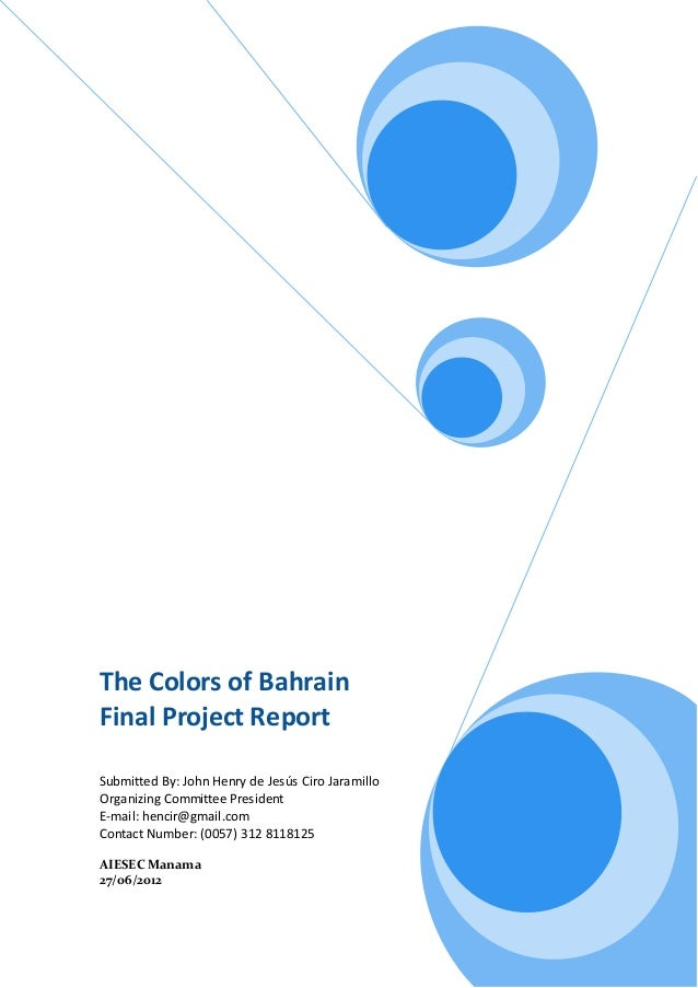 The Colors of BahrainFinal Project ReportSubmitted By: John Henry de Jesús Ciro JaramilloOrganizing Committee PresidentE-m...