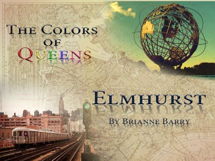 Elmhurst<br />By Brianne Barry<br />
