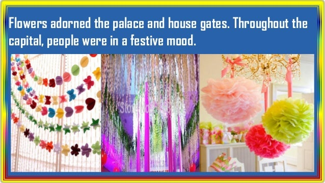 Flowers adorned the palace and house gates. Throughout the capital, people were in a festive mood.