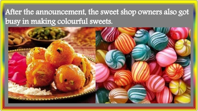 After the announcement, the sweet shop owners also got busy in making colourful sweets.