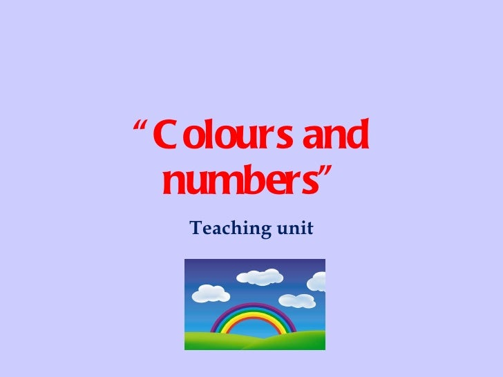 """"""" Colours and numbers"""" Teaching unit"""