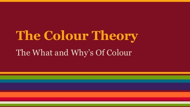 The Colour Theory The What and Why's Of Colour