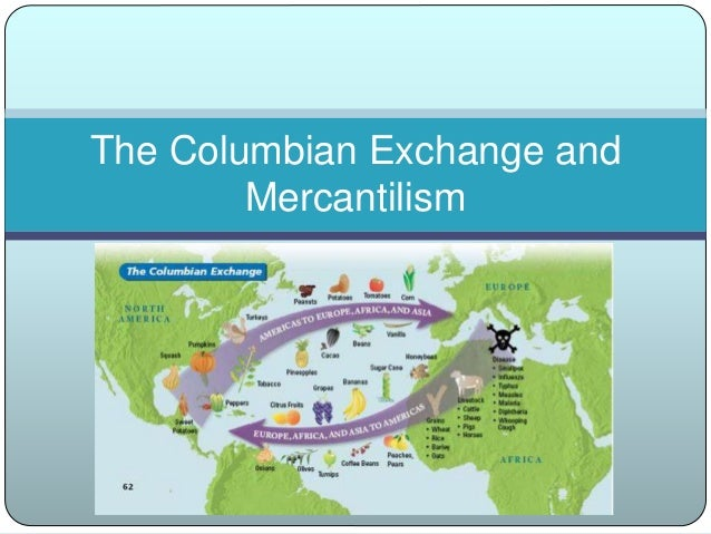 The columbian exchange and mercantilism